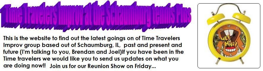 Time Travelers Improv at the Schaumburg tennis Plus
