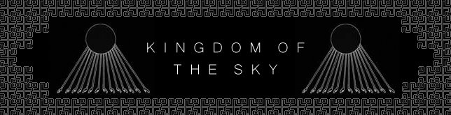 KINGDOM OF THE SKY