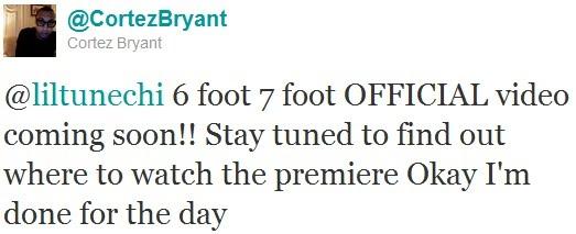Foto do Twitt do Cortez Bryant sobre o clipe para 6 Foot, 7 Foot