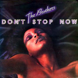 The Brothers - Don't Stop Now 1976