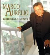 Marco Aurélio - Derrotado Nunca 2005