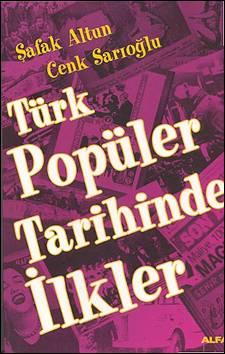 Türk Popüler Tarihinde İlkler