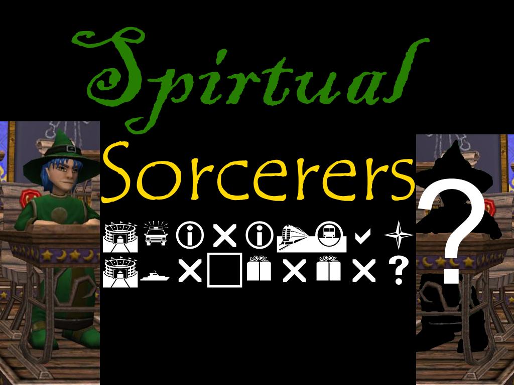 Spiritual Sorcerers