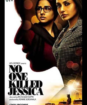 No One Killed Jessica (2011 - movie_langauge) - Rani Mukherjee, Vidya Balan, Myra Karn, Neil Bhoopalam, Shireesh Sharma, Mohammed Zeeshan Ayyub, Bubbles Sabharwal, Yogendra Tikku, Geeta Sudan, Samara Chopra, Satyadeep Mishra, Rajesh Sharma