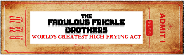 The Fabulous Frickle Brothers