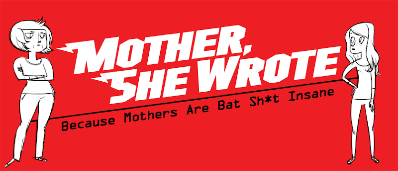Mother, She Wrote
