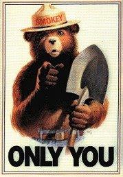 Smokey Bear-Only You Poster