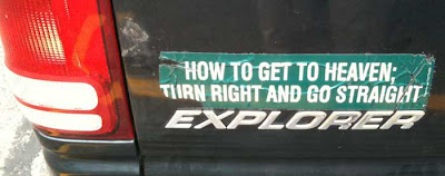 Bumpersticker reading How to get to heaven; turn right and go straight