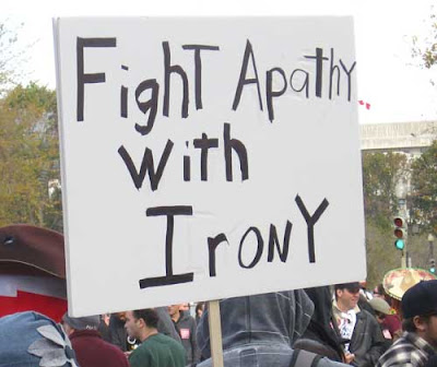 Fight apathy with irony, black marker on white poster board