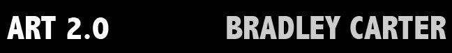 Art 2.0 -Bradley Carter