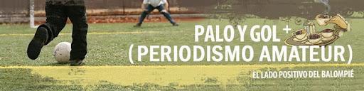 PALO Y GOL- La mirada positiva del Fútbol...