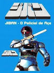Jiban - O Policial de Aço