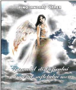 """""""JURNALUL DISTROFICULUI ŞI ÎNGERUL SUFLETULUI MEU"""" publicat în 2007."""