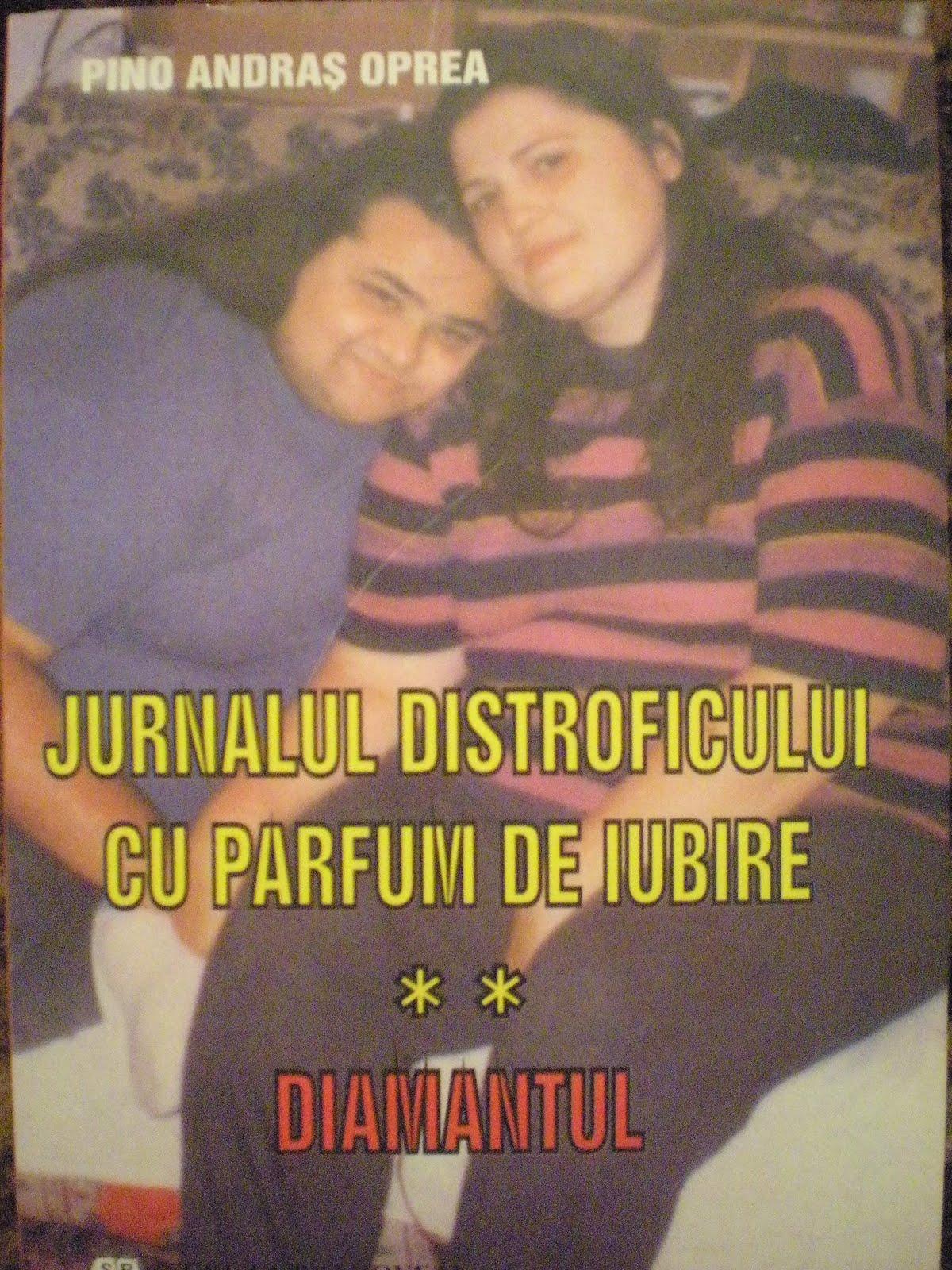 """""""JURNALUL DISTROFICULUI CU PARFUM DE IUBIRE"""" Vol. 2 """"DIAMANTUL"""""""