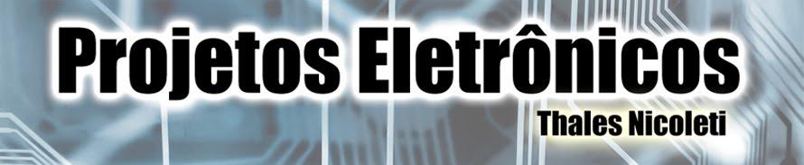 Projetos Eletrônicos - Thales Nicoleti