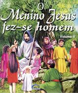 O MENINO JESUS FEZ-SE HOMEM