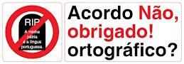 Acordo Ortográfico Não Obrigado!