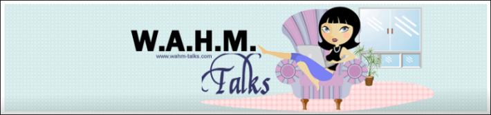 WAHM Talks!