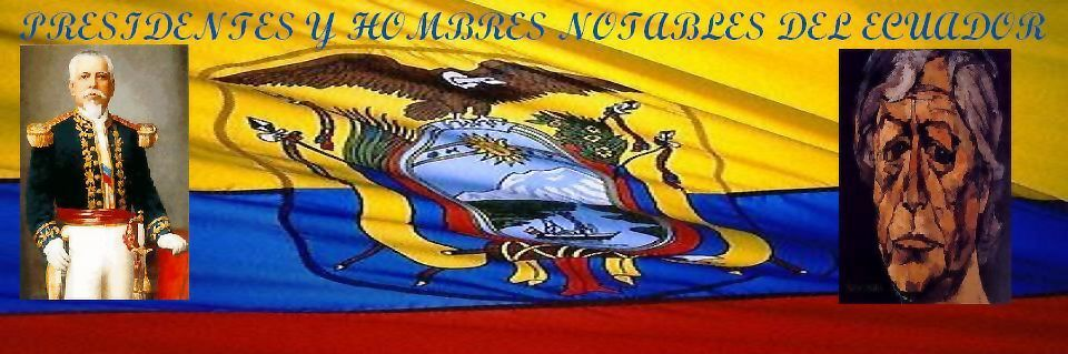 PRESIDENTES DEL ECUADOR