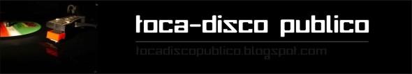 TOCA-DISCO PÚBLICO