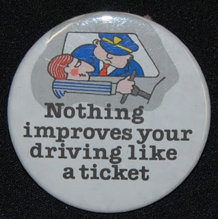 Pin saying Nothing improves your driving like a ticket