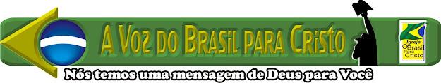 A Voz do Brasil Para Cristo
