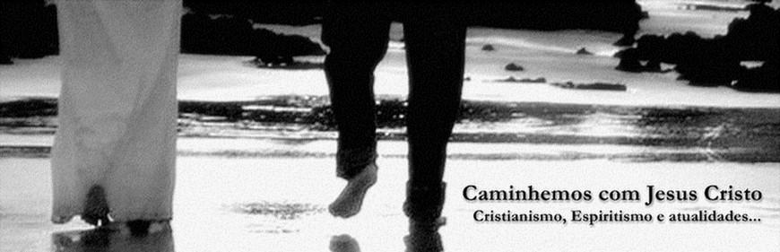 Blog sobre Jesus Cristo, Espiritismo, Cristianismo, Religiões e atualidades