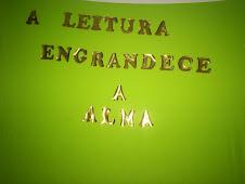 "Projeto "" A Leitura Engrandece a Alma"""