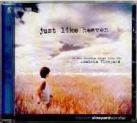 Vineyard - Just Like Heaven - New Zealand 2003