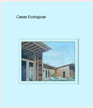 Tecnologias ecologicas casas ecologicas y climaticas - Construccion de casas ecologicas ...