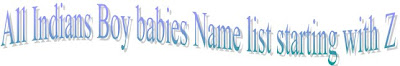 All indians hindu, christians, muslim boy babies name list starting with z