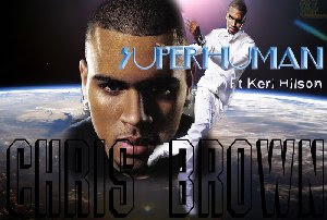 Free Download Chris Brown SuperHuman MP3,Feat Keri Hilson,Chris Brown,Superhuman MP3,Album,Lyric,Song,Top 10 MP3, Hits FM