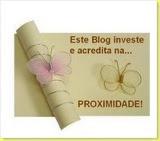 Selo Este Blog Investe e Acredita na Proximidade