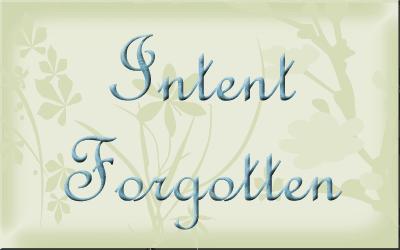 Intent Forgotten