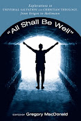 """All Shall Be Well"": Explorations in Universal Salvation and Christian Theology: Origen to Moltmann"