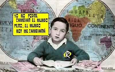 http://3.bp.blogspot.com/_kfQBbiaoSw0/S6VFPTwabxI/AAAAAAAACh4/S49dwvCHlIw/s400/nopodrecambiaralmundo_peroelmundonomecambiara2.JPG