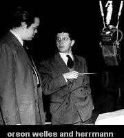 Bernard Herrmann and orson welles