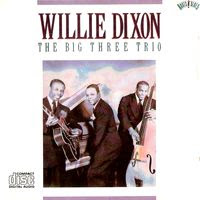 willie dixon - the big three trio (1945-1950)