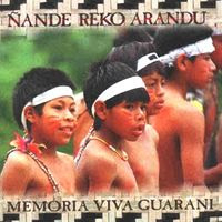 Ñande Reko Arandu - Memória Viva Guarani (2000)