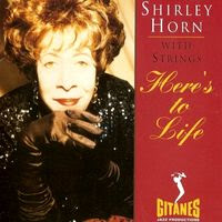 Shirley Horn - Here's to life (1992)