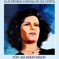 Elis Regina Carvalho da Costa - Por um Amor Maior (1982)
