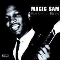 magic sam - black magic blues (2002)