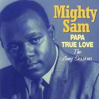 Mighty Sam McClain - papa true love (2000)