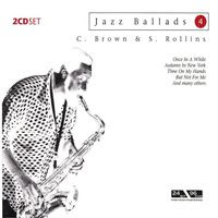 Jazz Ballads 4: Clifford Brown & Sonny Rollins