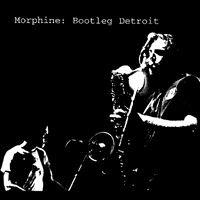 Morphine - Bootleg Detroit (2000)