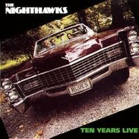 the nighthawks - ten years live (1983)