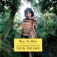 nick drake - way to blue (1994)