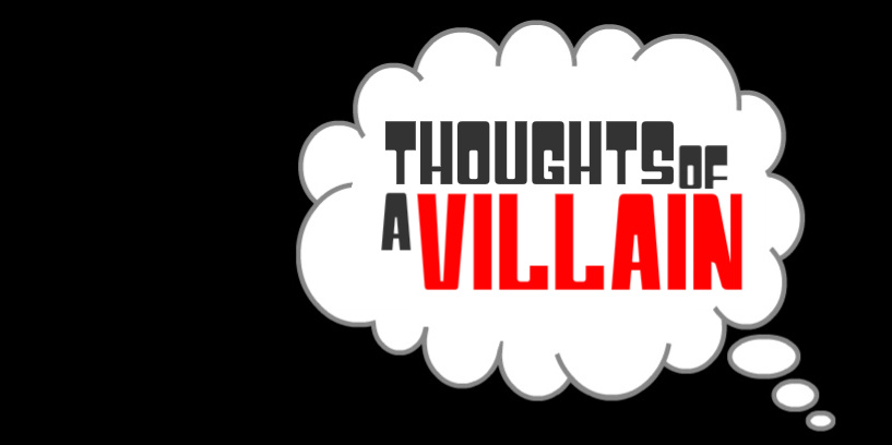 Thoughts of a Villain