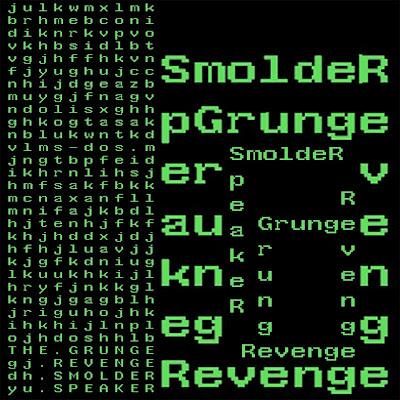 The Grunge Revenge - Smolder Speak