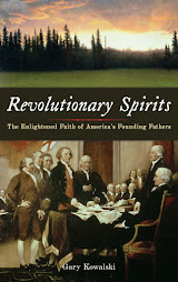 Revolutionary Spirits: The Enlightened Faith of America&#39;s Founding Fathers